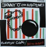 "7""✦DANNY ""O"" & THE ASTROTONES✦""Everyday Chains/Do The Astro!"" Great Rockabilly ♫"